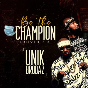 Album Be the Champion (Covid19) from Unik Brodaz