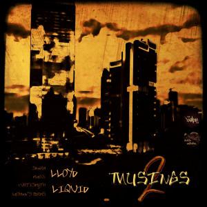 Album Musings 2 (Explicit) from Liquid