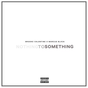 Album Nothing to Something (Explicit) from Brooke Valentine