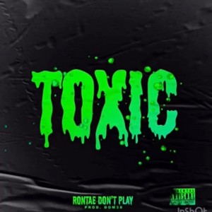 Album She Belongs to the Streets (Toxic) (Explicit) from Rontae Don't Play