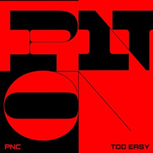 Album Too Easy from PNC