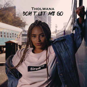 Album Don't let me go from Tholwana