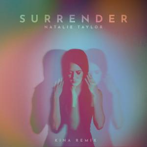 Surrender (Kina Remix) dari Natalie Taylor