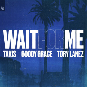 Album Wait For Me (feat. Goody Grace & Tory Lanez) from Takis