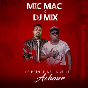 Album Le prince de la ville Achour from Dj Mix