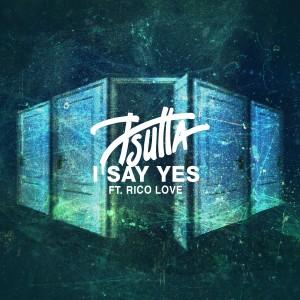 J Sutta的專輯I Say Yes (feat. Rico Love)