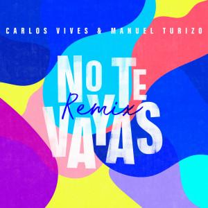No Te Vayas (Remix)