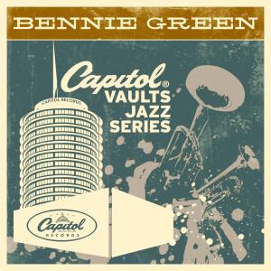 The Capitol Vaults Jazz Series 2011 Bennie Green