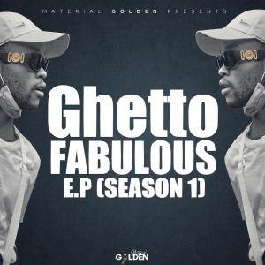 Album Ghetto Fabulous EP Season 1 from Material Golden