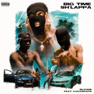 Album Big Time Sh'lappa from Lucasraps