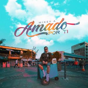 Album Amado Por Ti from Mikey A