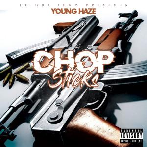 Album Chop Sticks (Explicit) from Young Haze