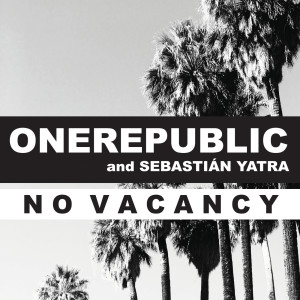 No Vacancy 2017 OneRepublic; Sebastian Yatra