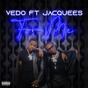 Album For Me (feat. Jacquees) (Explicit) from VEDO