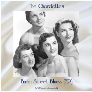 Album Basin Street Blues (EP) from The Chordettes