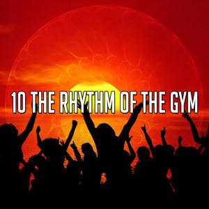 10 The Rhythm of the Gym