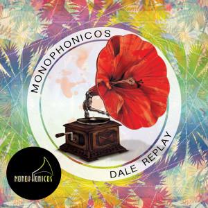 Monophonicos的專輯Dale Replay