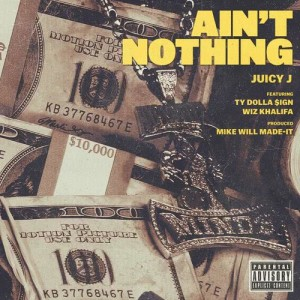 Juicy J的專輯Ain't Nothing