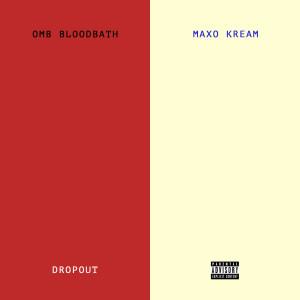 Maxo Kream的專輯Dropout