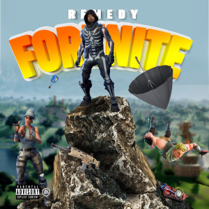 Listen to Fortnite (Explicit) song with lyrics from Remedy