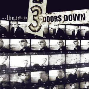 The Better Life 1999 3 Doors Down