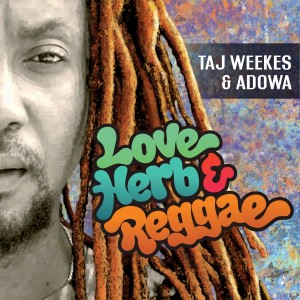 Album Love Herb & Reggae from Taj Weekes