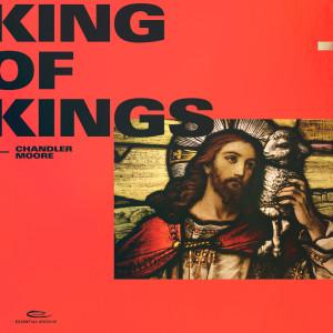 Chandler Moore的專輯King of Kings