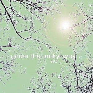 Sia的專輯Under the Milky Way (Single Version)