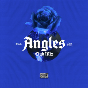 Wale的專輯Angles (feat. Chris Brown) (Club Mix) (Explicit)