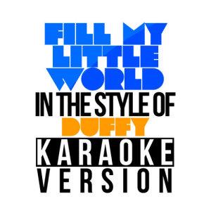 Karaoke - Ameritz的專輯Fill My Little World (In the Style of the Feeling) [Karaoke Version] - Single