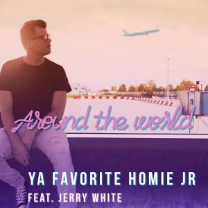 Album Around the World from Ya Favorite Homie Jr