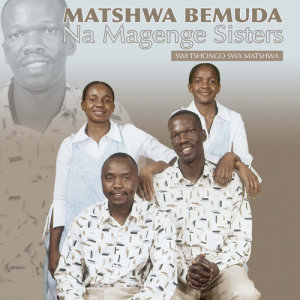 Album Swi Tshongo Swa Matshwa from Matshwa Bemuda & Magenge Sisters