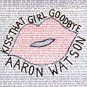 Album Kiss That Girl Goodbye from Aaron Watson