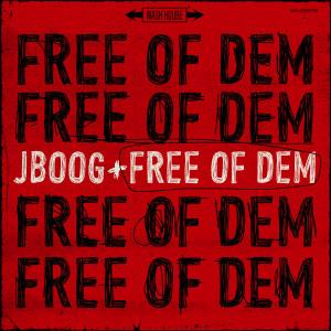Free Of Dem dari J Boog