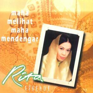 Maha Melihat Maha Mendengar dari Rita Effendy