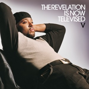 The Revelation Is Now Televised dari V