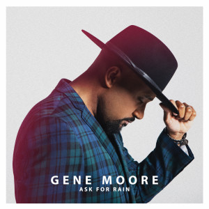 Listen to Ask For Rain song with lyrics from Gene Moore