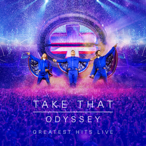 Take That的專輯Odyssey - Greatest Hits Live