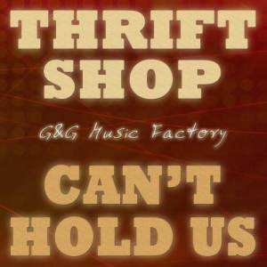 Album Thrift Shop / Can't Hold Us from G&G Music Factory