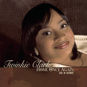 Album Home Once Again...Live in Detroit from Twinkie Clark