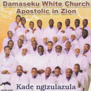 Album Kade Ngizulazula from Damaseku White Church Apostolic in Zion