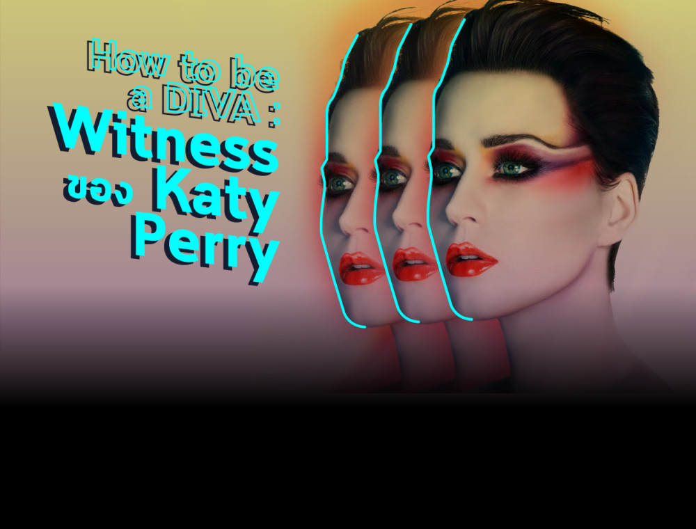 How to be a DIVA: Witness ของ Katy Perry