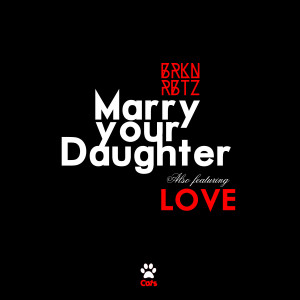 Marry Your Daughter - Single dari Brkn Rbtz