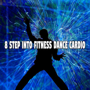 Album 8 Step into Fitness Dance Cardio from The Gym Allstars
