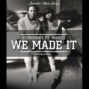 We Made It (feat. Mugeez)