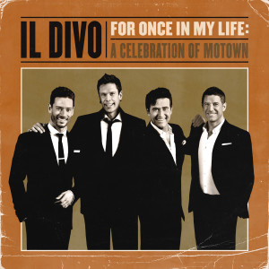 For Once In My Life dari IL Divo
