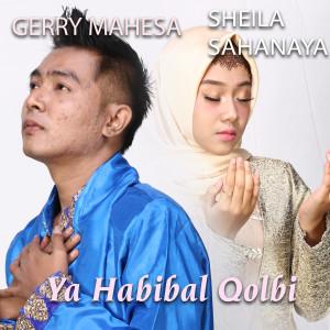 Ya Habibal Qolbi dari Sheila Sahanaya