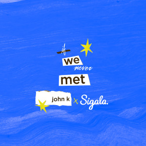 Listen to if we never met (remix) song with lyrics from John K