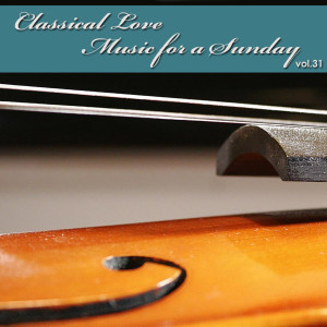 The Tchaikovsky Symphony Orchestra的專輯Classical Love - Music for a Sunday Vol 31