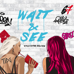 Wait & See (Tylr Rydr Remix) (Explicit)